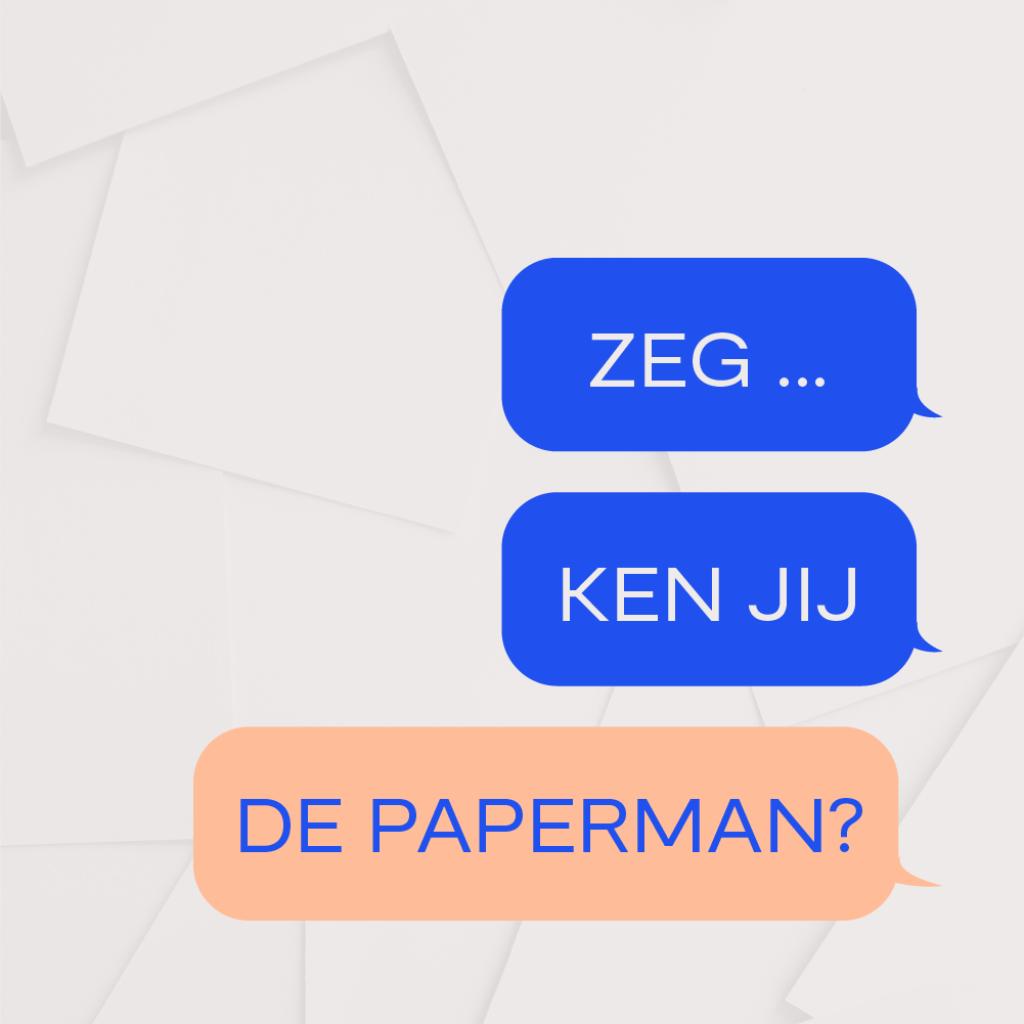 Zeg ken jij de paperman